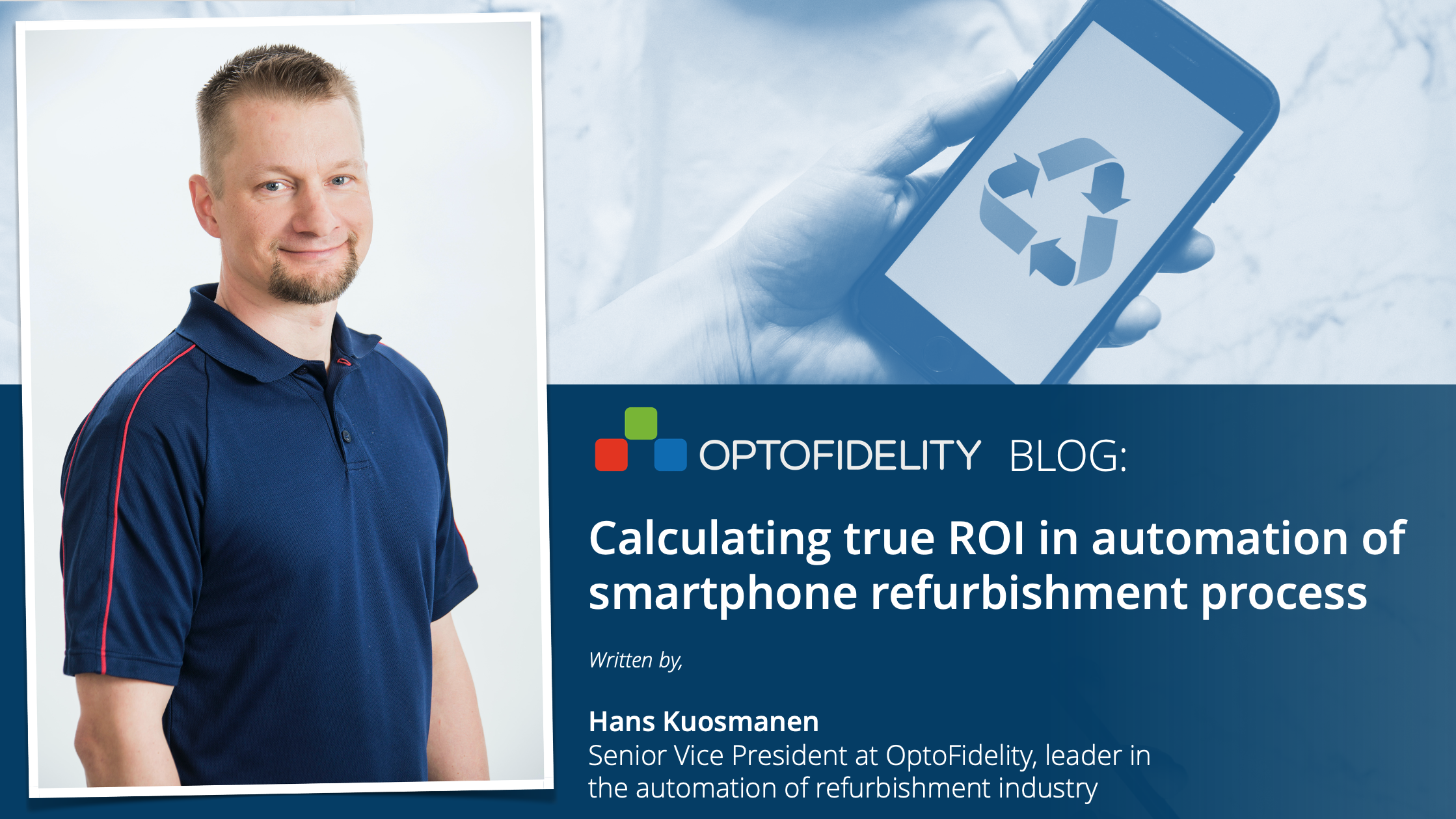 https://f.hubspotusercontent10.net/hubfs/6347010/OptoFidelity_blog_by_Hans_Kuosmanen_Calculating_true_ROI_in_automation_of_smartphone_refurbishment_process_2021_04_rectangle.png