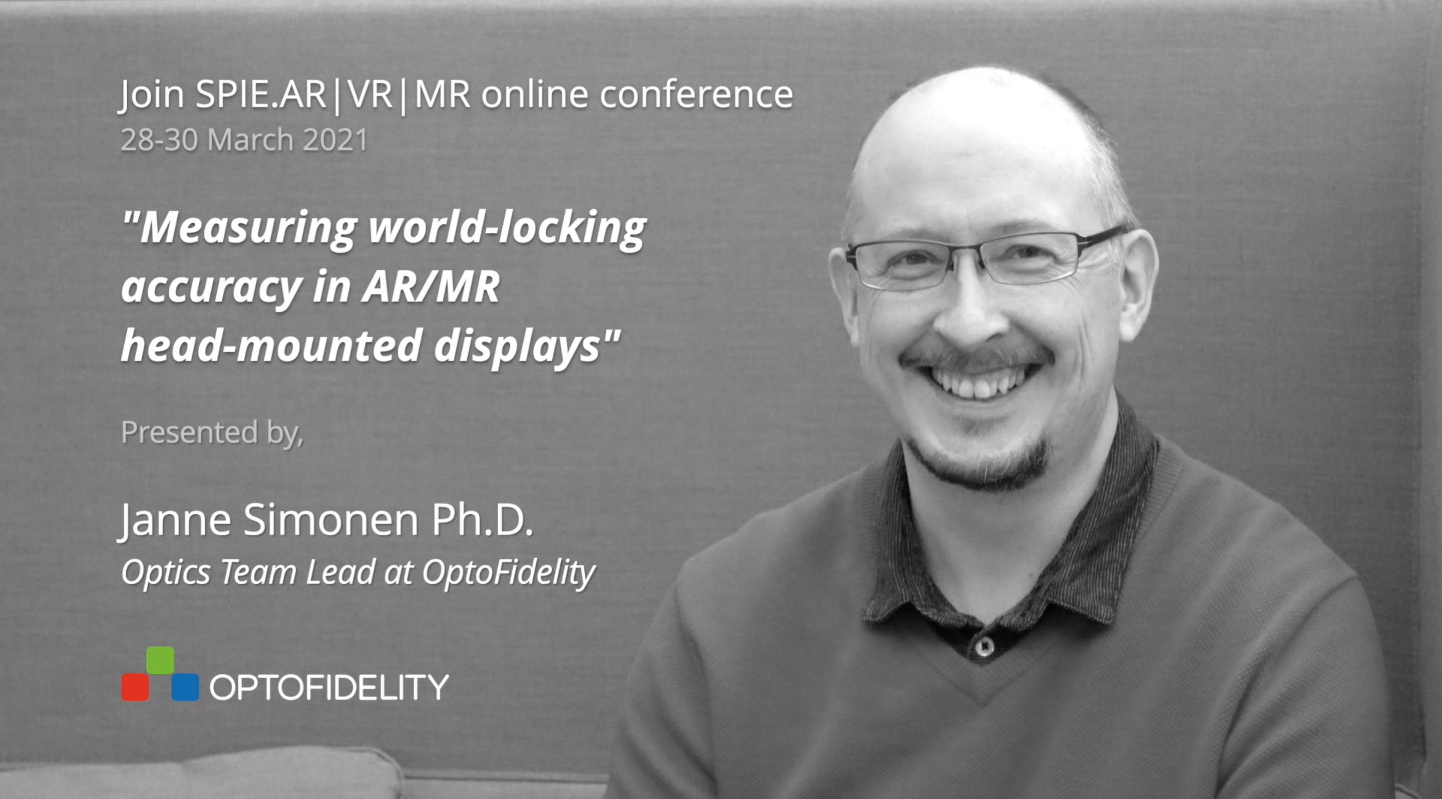 Join SPIE.AR|VR|MR online conference on 28-30 March 2021 and learn how to measure world-locking accuracy in AR/MR head-mounted displays, presented by OptoFidelity.